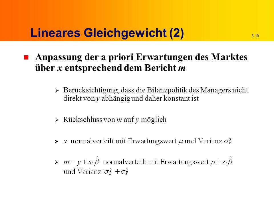 6.10 Lineares Gleichgewicht (2) n Anpassung der a priori Erwartungen des Marktes über x entsprechend dem Bericht m  Berücksichtigung, dass die Bilanz