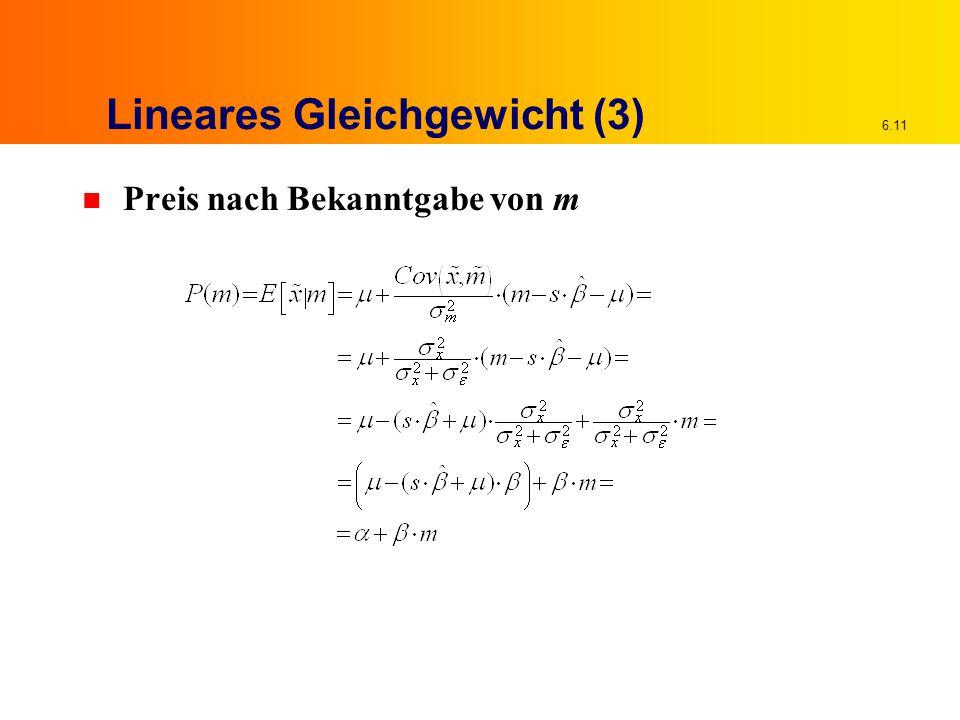 6.11 Lineares Gleichgewicht (3) n Preis nach Bekanntgabe von m
