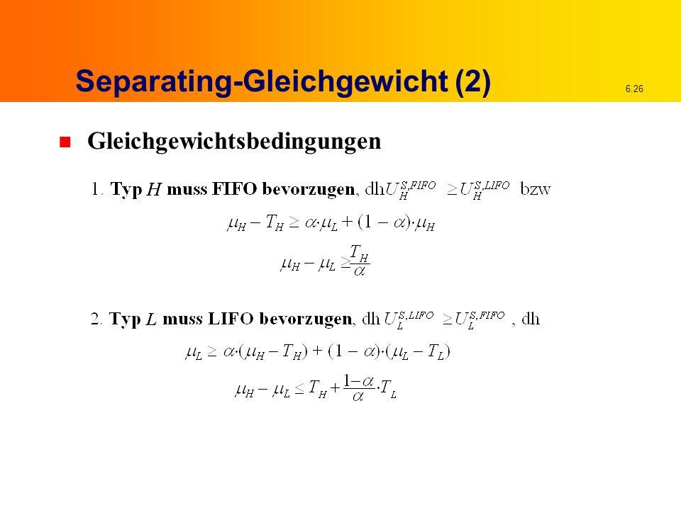 6.26 Separating-Gleichgewicht (2) n Gleichgewichtsbedingungen