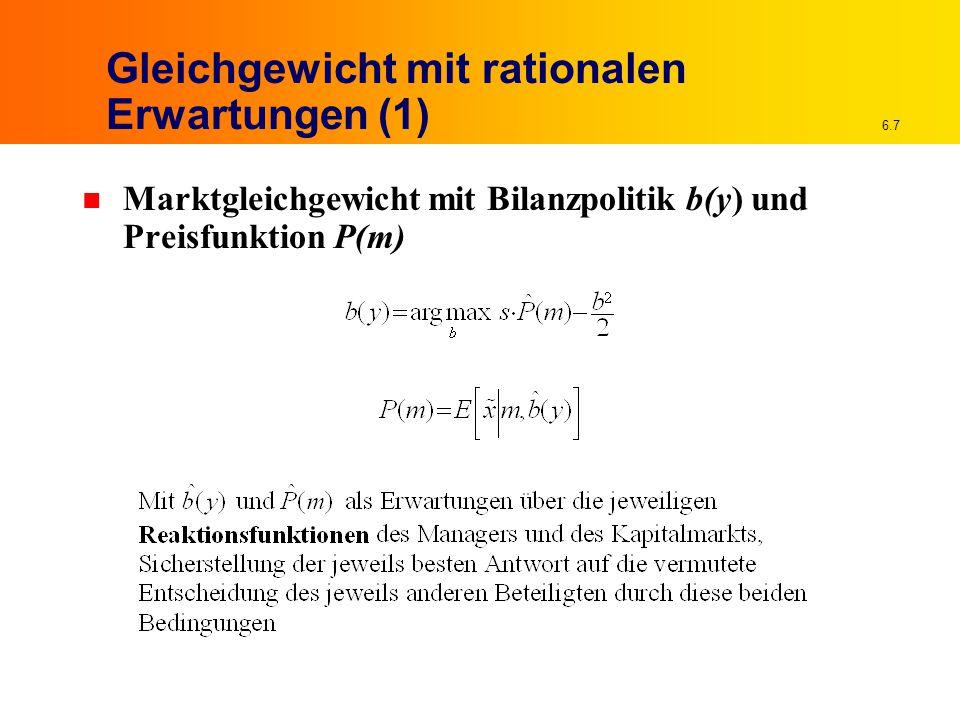 6.58 Lösung mit Bilanzpolitik (b > 0) (1) n Optimale Arbeitsleistung durch Maximierung des Erwartungsnutzens des Agenten a 1 = s sowie a 2 = b  s n Erwarteter Nutzen des Prinzipals