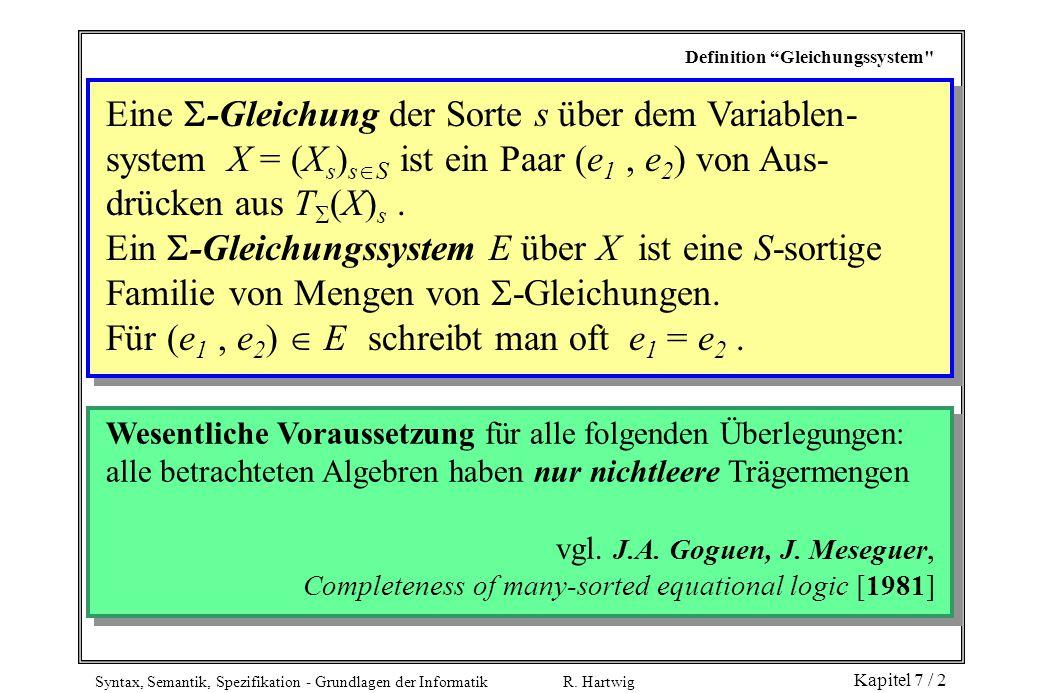 """Syntax, Semantik, Spezifikation - Grundlagen der Informatik R. Hartwig Kapitel 7 / 2 Definition """"Gleichungssystem"""