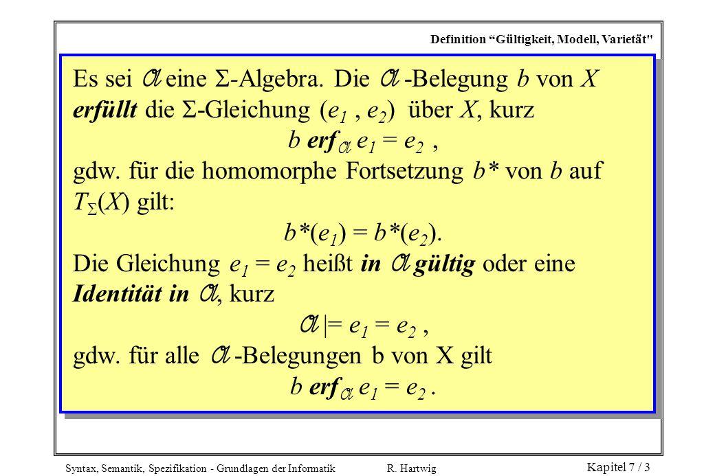 """Syntax, Semantik, Spezifikation - Grundlagen der Informatik R. Hartwig Kapitel 7 / 3 Definition """"Gültigkeit, Modell, Varietät"""