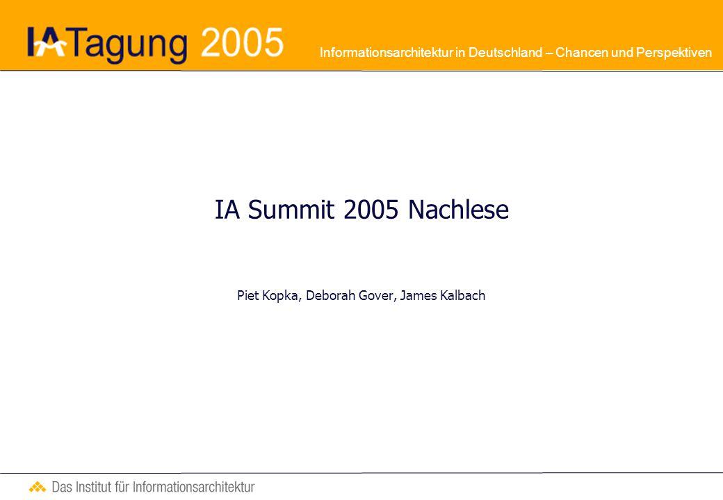 Informationsarchitektur in Deutschland – Chancen und Perspektiven Enterprise und IA Herausforderungen an Informationsarchitekten Probleme mit bekannten Methoden Anpassen alter und Entwickeln neuer Methoden
