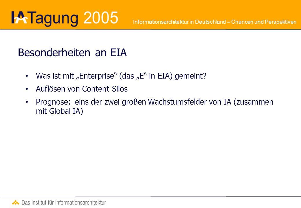 """Informationsarchitektur in Deutschland – Chancen und Perspektiven Besonderheiten an EIA Was ist mit """"Enterprise (das """"E in EIA) gemeint."""