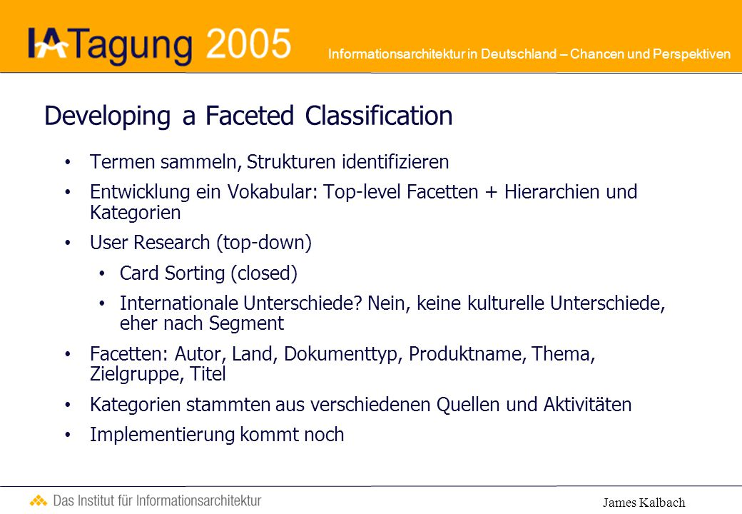 Informationsarchitektur in Deutschland – Chancen und Perspektiven Developing a Faceted Classification Termen sammeln, Strukturen identifizieren Entwic