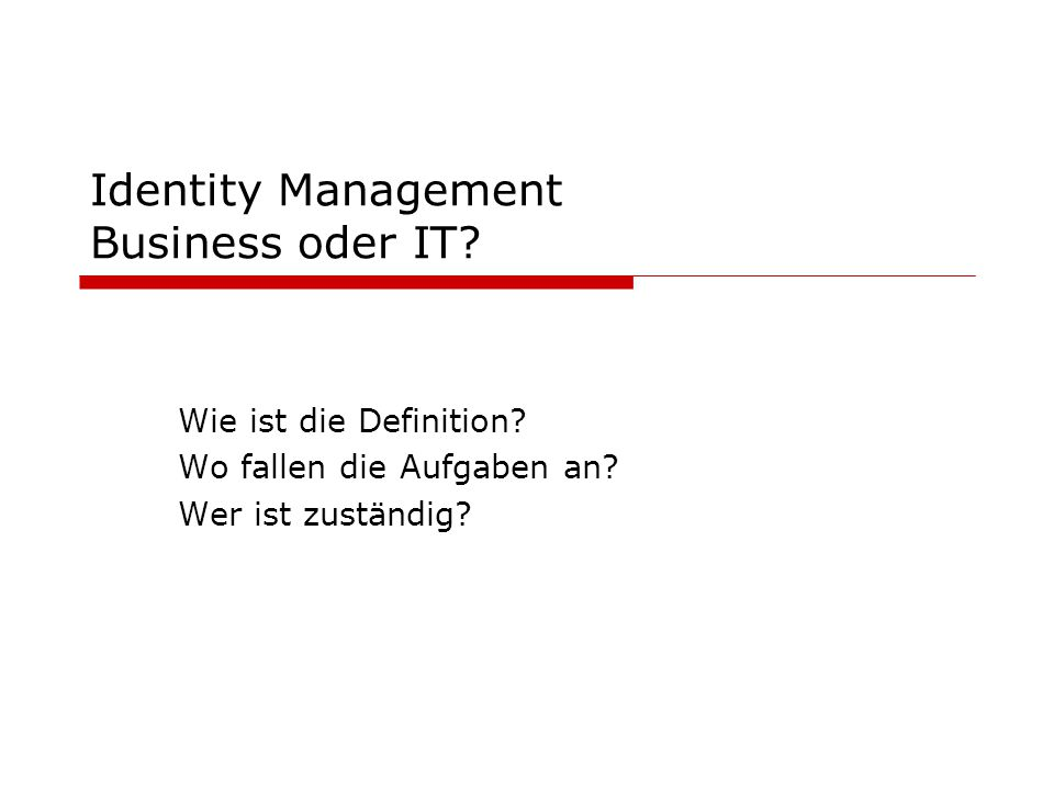 Identity Management Business oder IT.Wie ist die Definition.