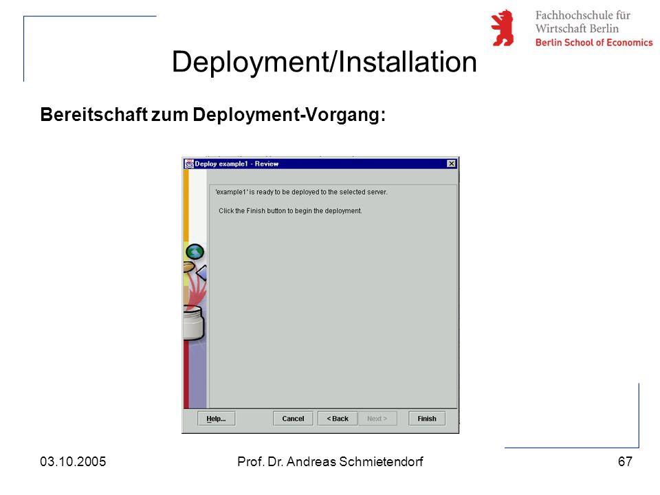 67 Prof. Dr. Andreas Schmietendorf03.10.2005 Deployment/Installation Bereitschaft zum Deployment-Vorgang: