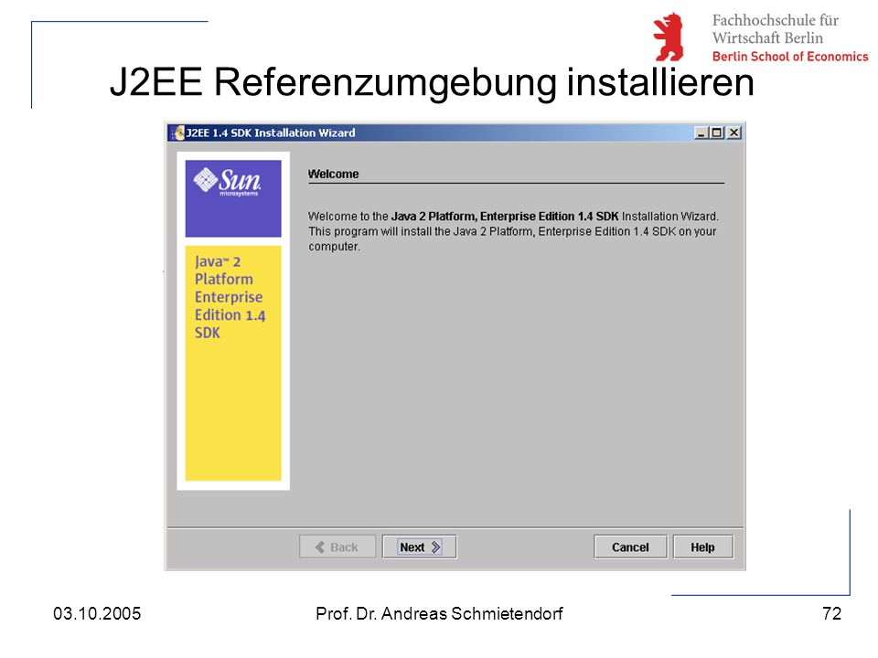72 Prof. Dr. Andreas Schmietendorf03.10.2005 J2EE Referenzumgebung installieren