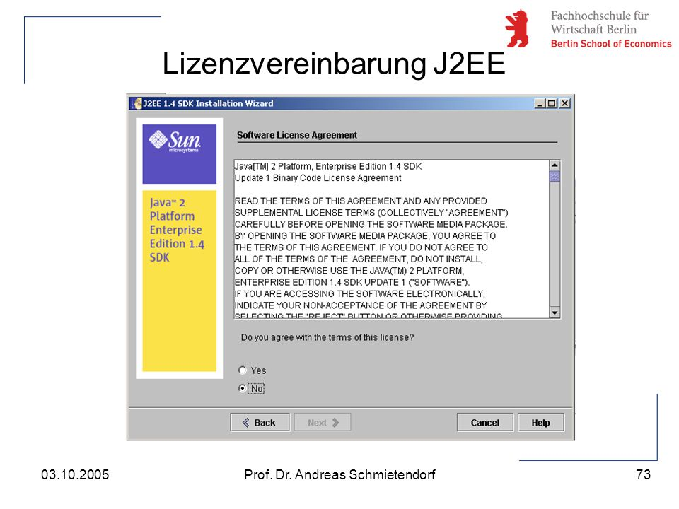73 Prof. Dr. Andreas Schmietendorf03.10.2005 Lizenzvereinbarung J2EE
