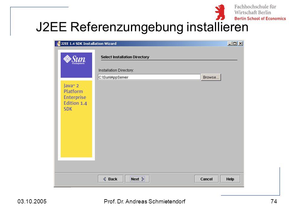74 Prof. Dr. Andreas Schmietendorf03.10.2005 J2EE Referenzumgebung installieren