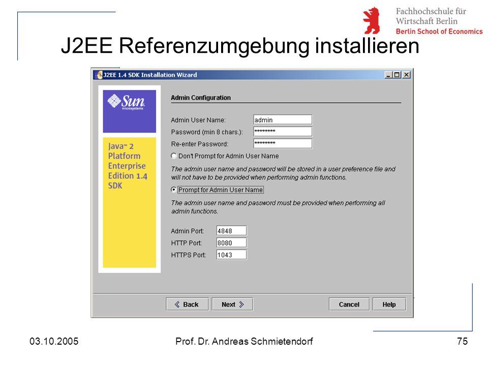 75 Prof. Dr. Andreas Schmietendorf03.10.2005 J2EE Referenzumgebung installieren