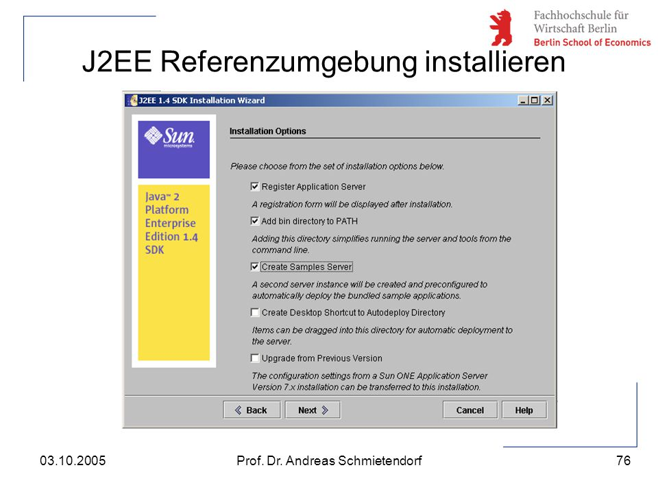 76 Prof. Dr. Andreas Schmietendorf03.10.2005 J2EE Referenzumgebung installieren