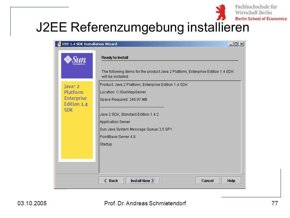 77 Prof. Dr. Andreas Schmietendorf03.10.2005 J2EE Referenzumgebung installieren