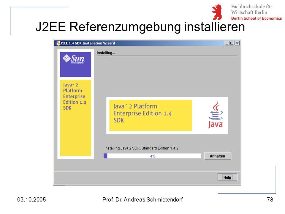 78 Prof. Dr. Andreas Schmietendorf03.10.2005 J2EE Referenzumgebung installieren