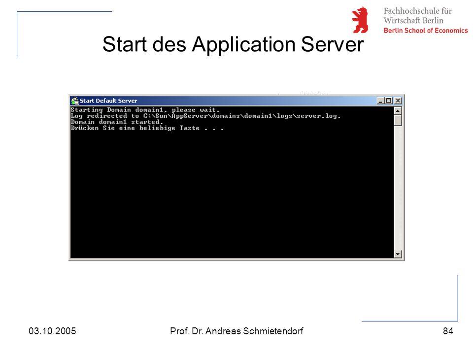84 Prof. Dr. Andreas Schmietendorf03.10.2005 Start des Application Server