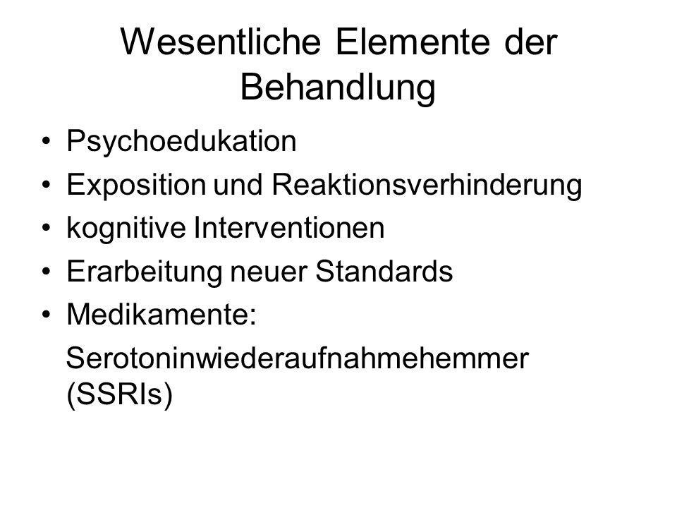 Wesentliche Elemente der Behandlung Psychoedukation Exposition und Reaktionsverhinderung kognitive Interventionen Erarbeitung neuer Standards Medikame