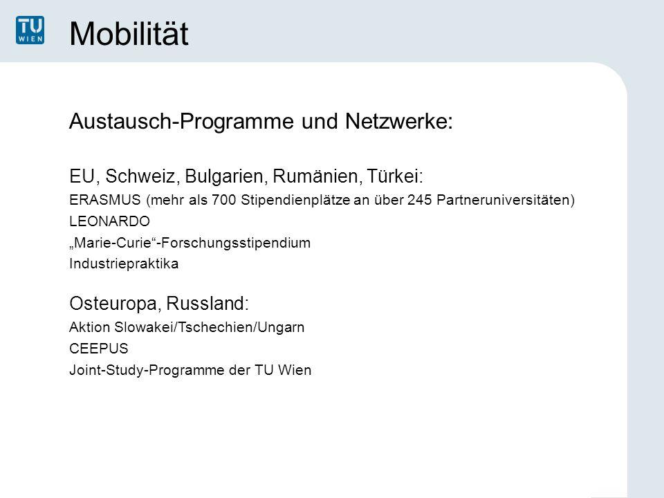 Mobilität Austausch-Programme und Netzwerke: EU, Schweiz, Bulgarien, Rumänien, Türkei: ERASMUS (mehr als 700 Stipendienplätze an über 245 Partnerunive