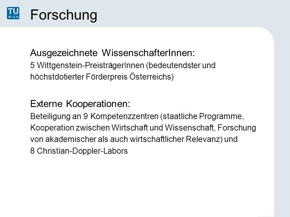 Forschung Ausgezeichnete WissenschafterInnen: 5 Wittgenstein-PreisträgerInnen (bedeutendster und höchstdotierter Förderpreis Österreichs) Externe Koop