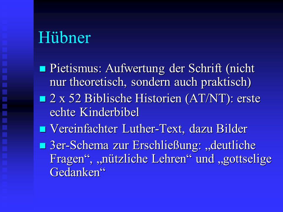 Hübner Pietismus: Aufwertung der Schrift (nicht nur theoretisch, sondern auch praktisch) Pietismus: Aufwertung der Schrift (nicht nur theoretisch, son