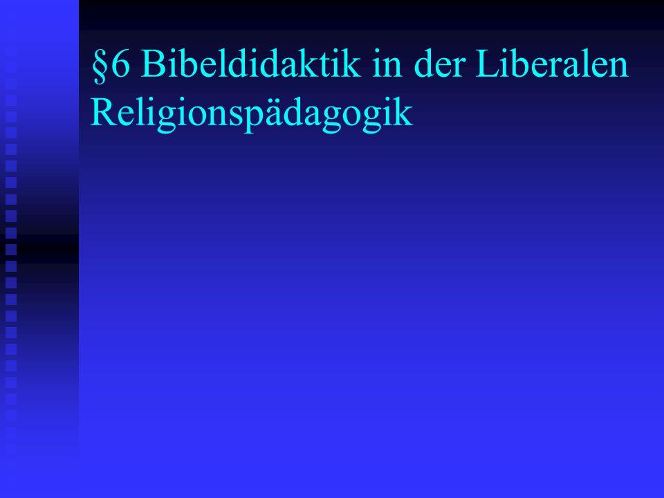 §6 Bibeldidaktik in der Liberalen Religionspädagogik
