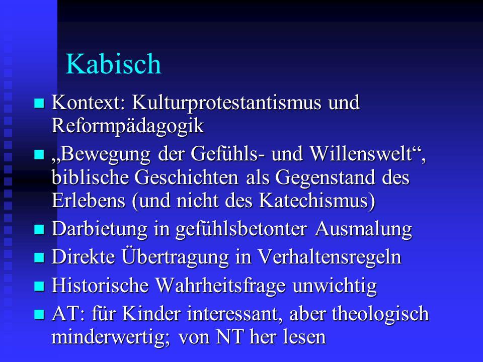 """Kabisch Kontext: Kulturprotestantismus und Reformpädagogik Kontext: Kulturprotestantismus und Reformpädagogik """"Bewegung der Gefühls- und Willenswelt"""","""