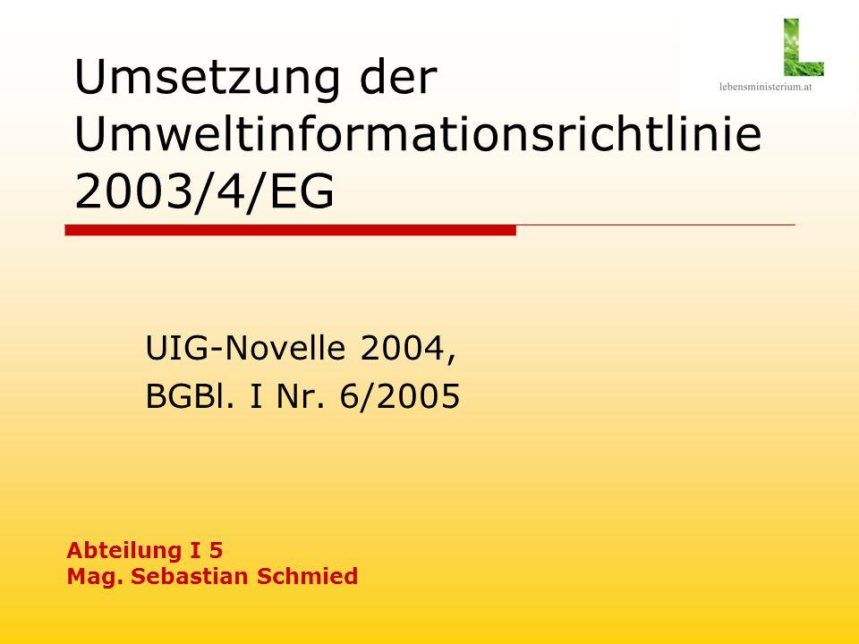 Umsetzung der Umweltinformationsrichtlinie 2003/4/EG UIG-Novelle 2004, BGBl.