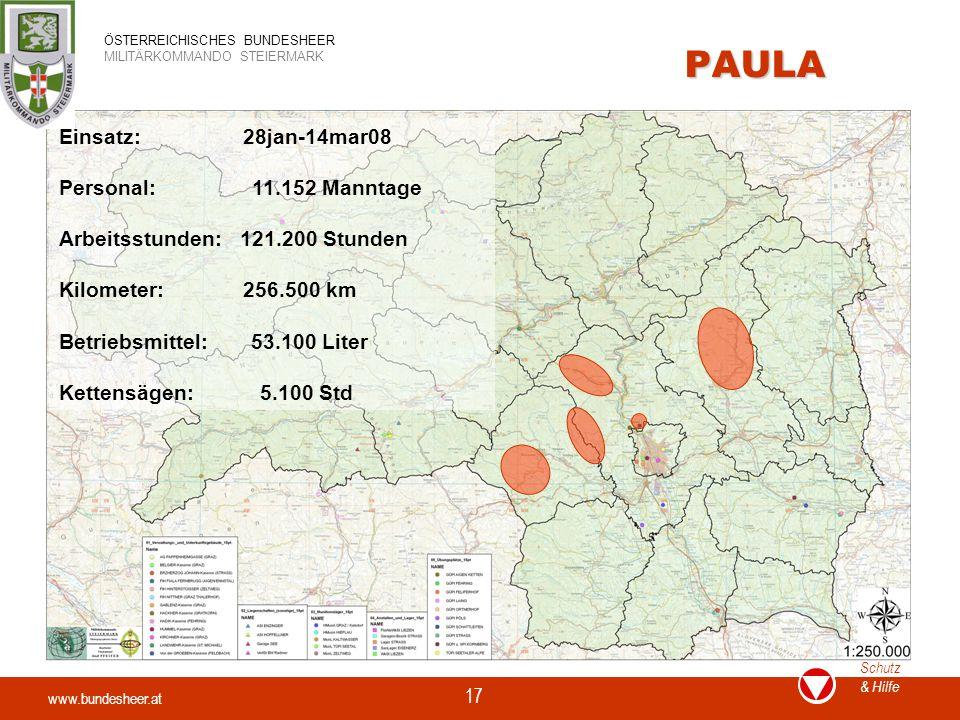 www.bundesheer.at Schutz & Hilfe ÖSTERREICHISCHES BUNDESHEER MILITÄRKOMMANDO STEIERMARK 17 PAULA Einsatz: 28jan-14mar08 Personal: 11.152 Manntage Arbe