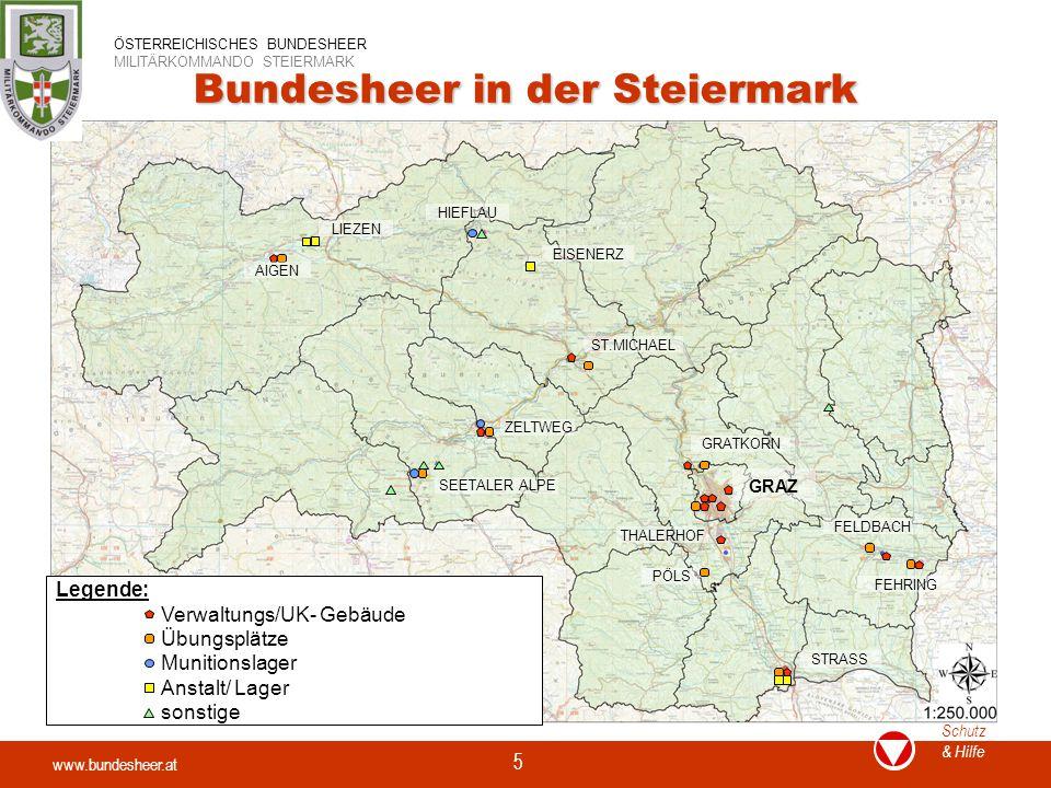 www.bundesheer.at Schutz & Hilfe ÖSTERREICHISCHES BUNDESHEER MILITÄRKOMMANDO STEIERMARK 5 Bundesheer in der Steiermark Legende: Verwaltungs/UK- Gebäud