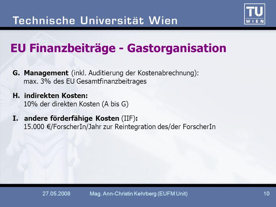 27.05.2008Mag. Ann-Christin Kehrberg (EUFM Unit)10 EU Finanzbeiträge - Gastorganisation G.