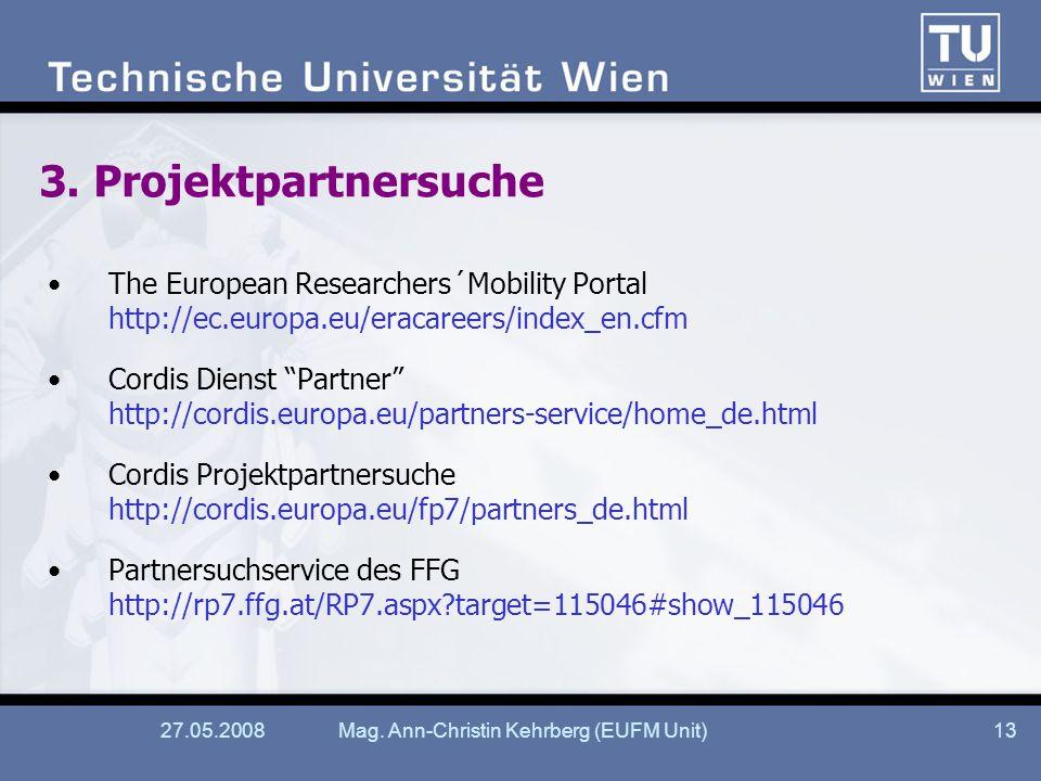 27.05.2008Mag. Ann-Christin Kehrberg (EUFM Unit)13 3.