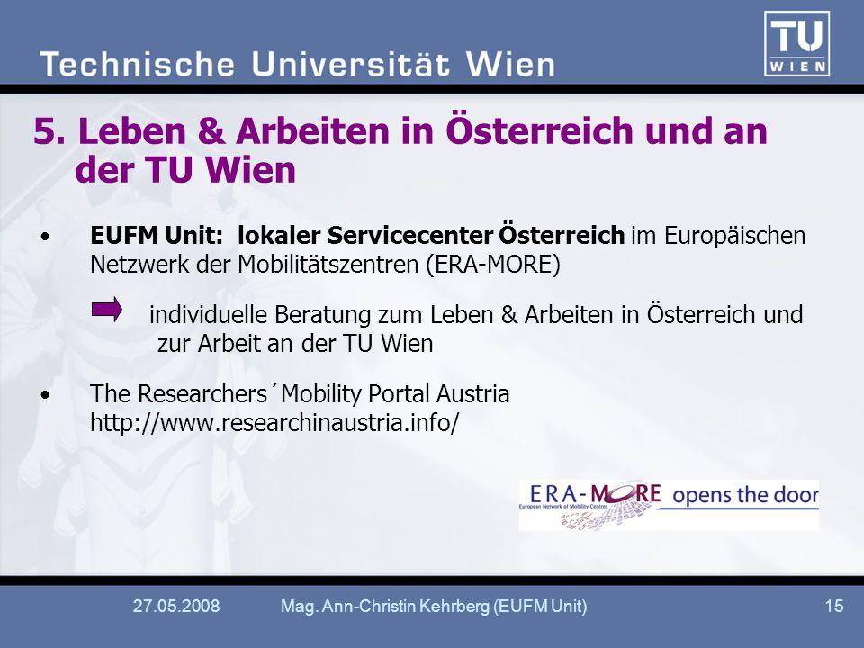 27.05.2008Mag. Ann-Christin Kehrberg (EUFM Unit)15 5.