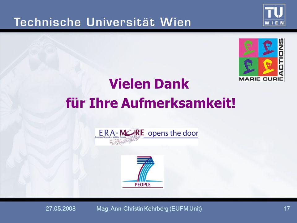 27.05.2008Mag. Ann-Christin Kehrberg (EUFM Unit)17 Vielen Dank für Ihre Aufmerksamkeit!