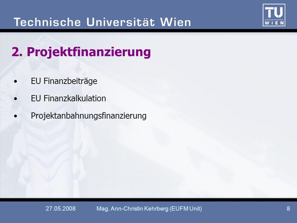 27.05.2008Mag. Ann-Christin Kehrberg (EUFM Unit)8 2.
