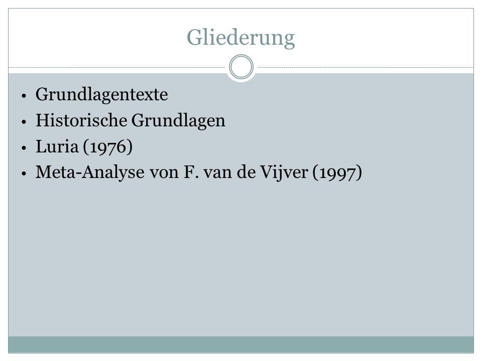 Gliederung Grundlagentexte Historische Grundlagen Luria (1976) Meta-Analyse von F.