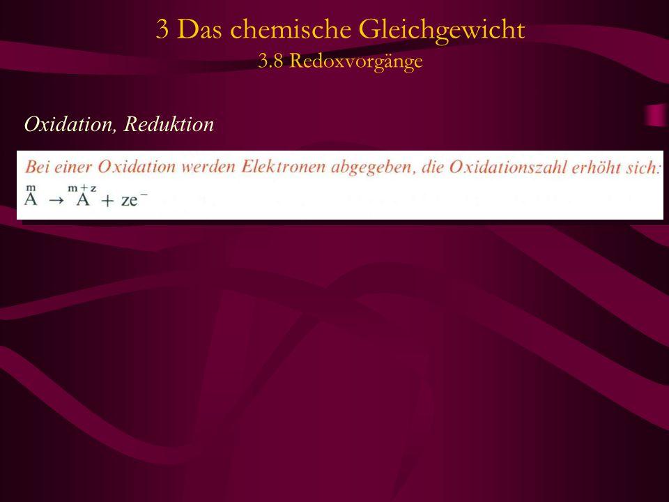 3 Das chemische Gleichgewicht 3.8 Redoxvorgänge Oxidation, Reduktion
