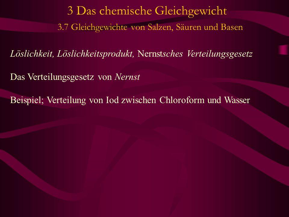 3 Das chemische Gleichgewicht 3.7 Gleichgewichte von Salzen, Säuren und Basen