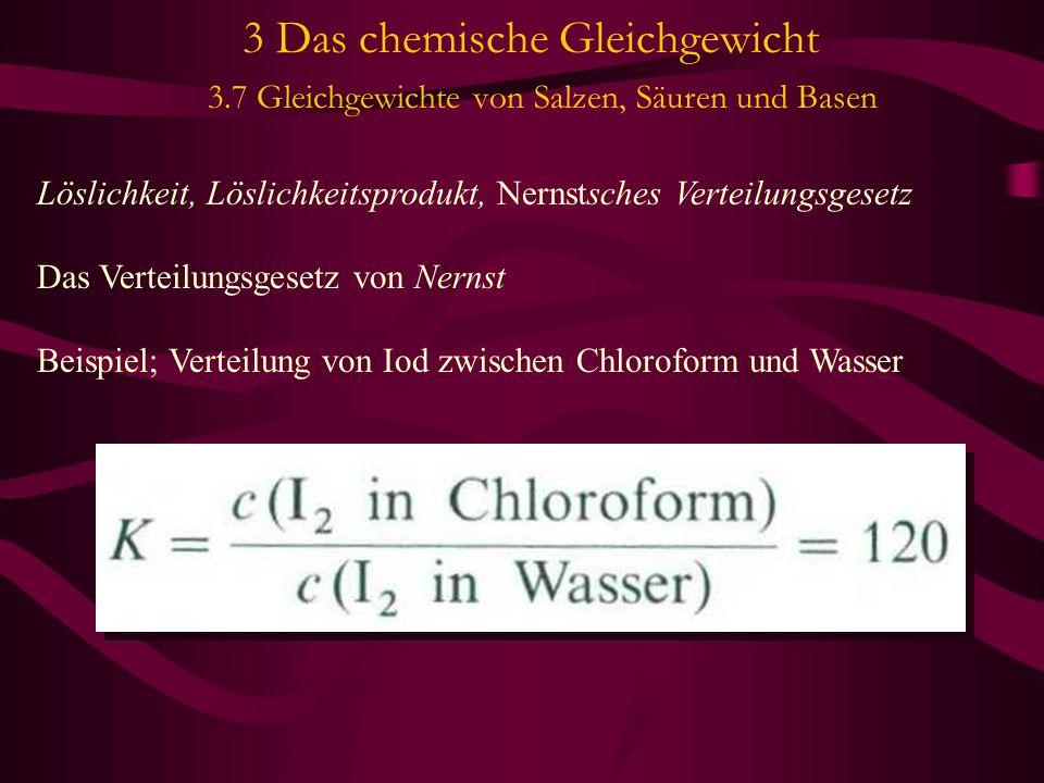 3 Das chemische Gleichgewicht 3.7 Gleichgewichte von Salzen, Säuren und Basen Säuren und Basen