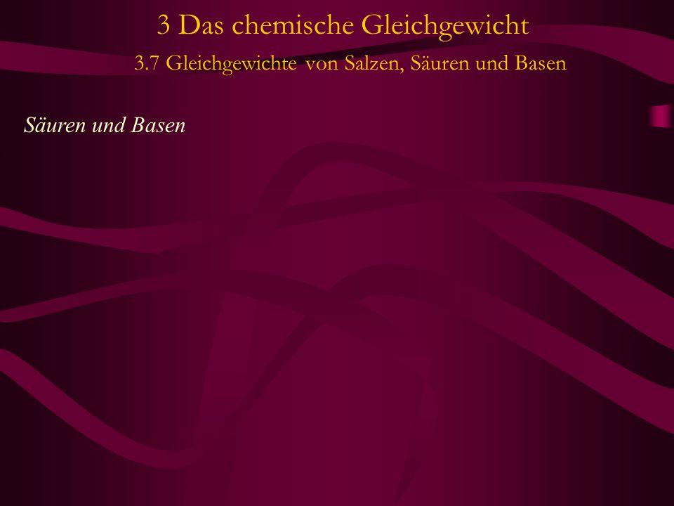 3 Das chemische Gleichgewicht 3.7 Gleichgewichte von Salzen, Säuren und Basen pH-Berechnungen von Basen und Salzlösungen