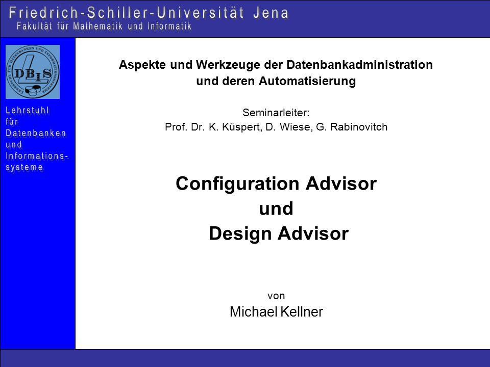 Inhalt ADBMS Configuration Advisor Design Advisor Fazit Inhaltsverzeichnis Autonomic Database Management Anforderungen an ein ADBMS (Self-configuring, Self-optimizing) Configuration Advisor Benutzereingaben automatische Erkennung der System Charakteristika Expertenheuristiken Konfigurationsmodell Design Advisor Probleme durch zusätzliche Erweiterungen 3 Komponenten des Design Advisor (MQT's und Indizes, Partitioning, Multidimensional Clustering) Fazit