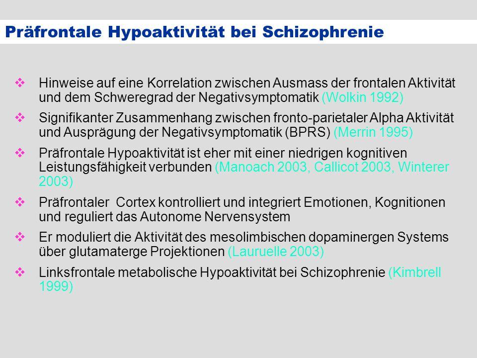 Präfrontale Hypoaktivität bei Schizophrenie  Hinweise auf eine Korrelation zwischen Ausmass der frontalen Aktivität und dem Schweregrad der Negativsy