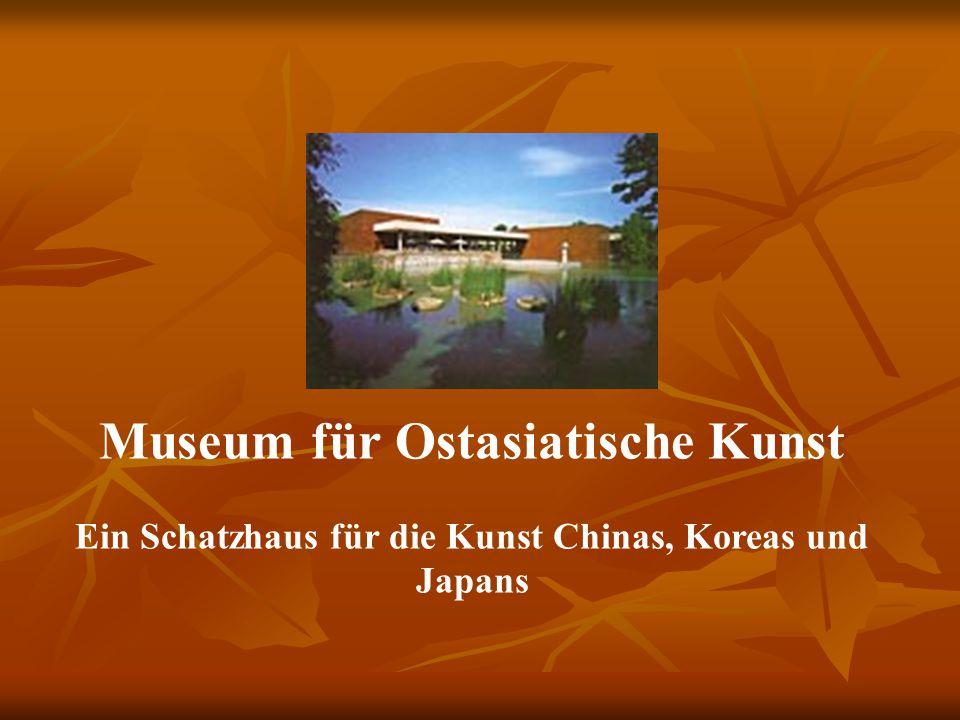 Museum für Ostasiatische Kunst Ein Schatzhaus für die Kunst Chinas, Koreas und Japans