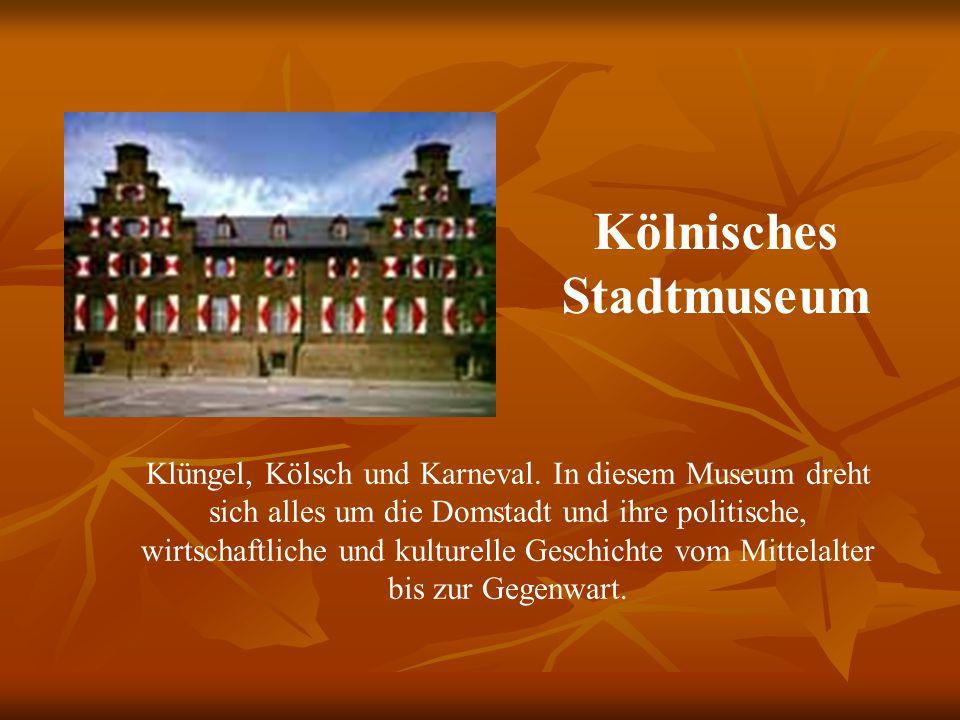 Kölnisches Stadtmuseum Klüngel, Kölsch und Karneval.