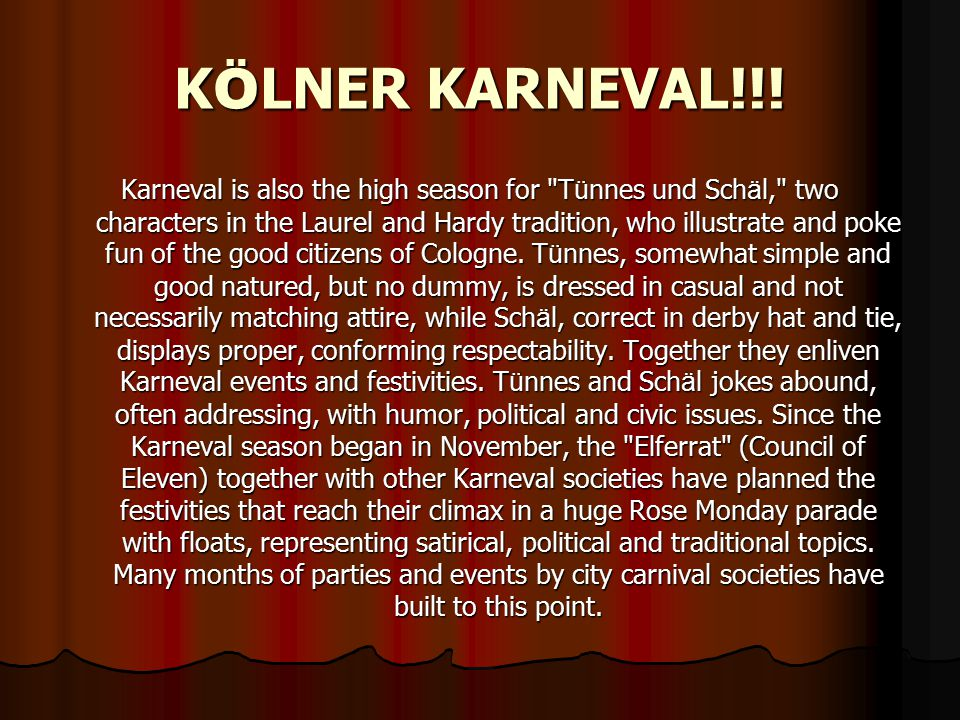 K Ö LNER KARNEVAL!!! Karneval is also the high season for