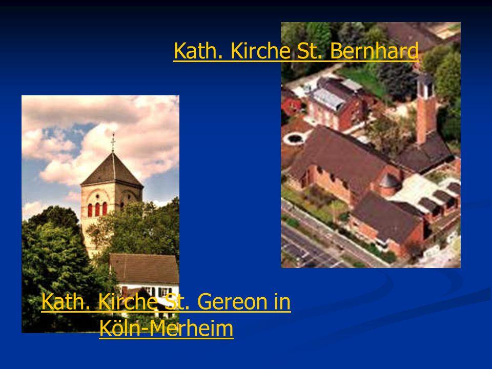 Kath. Kirche St. Gereon in Köln-Merheim Kath. Kirche St. Bernhard