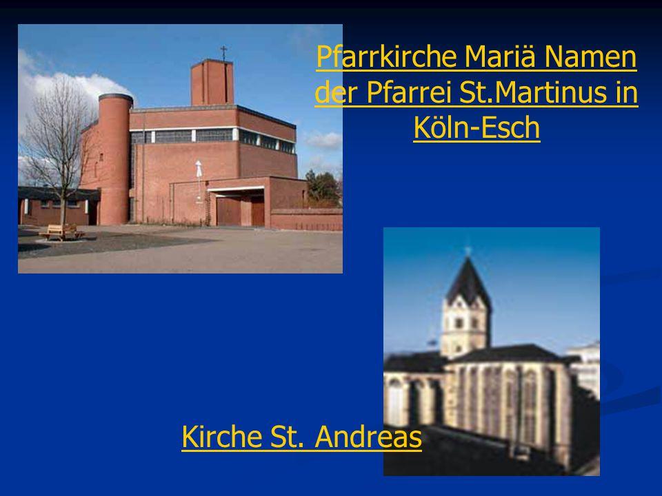 Pfarrkirche Mariä Namen Pfarrkirche Mariä Namen der Pfarrei St.Martinus in Köln-EschSt.Martinus in Köln-Esch Kirche St.