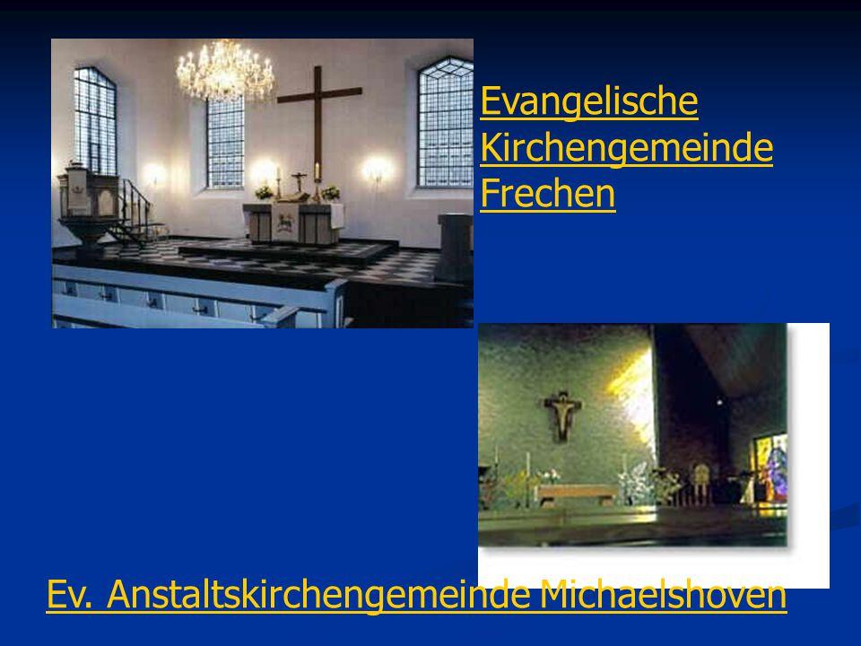 Evangelische Kirchengemeinde Frechen Ev. Anstaltskirchengemeinde Michaelshoven