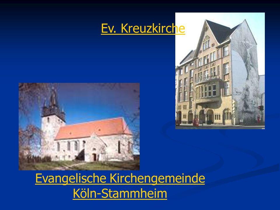 Evangelische Kirchengemeinde Köln-Stammheim Ev. Kreuzkirche