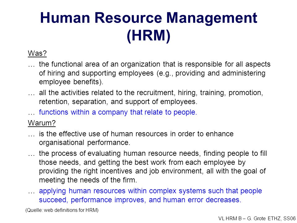 VL HRM B – G.Grote ETHZ, SS06 Human Resource Management (HRM) Was.