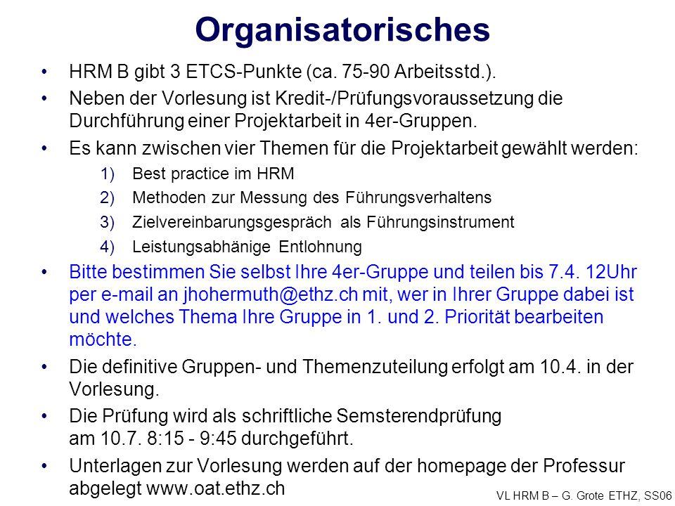 VL HRM B – G.Grote ETHZ, SS06 Organisatorisches HRM B gibt 3 ETCS-Punkte (ca.