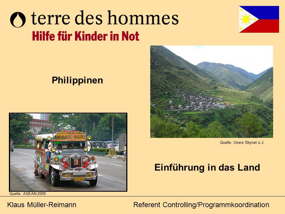 Klaus Müller-ReimannReferent Controlling/Programmkoordination Einführung in das Land Philippinen Quelle: ASEAN 2009 Quelle: Users Skynet o.J.